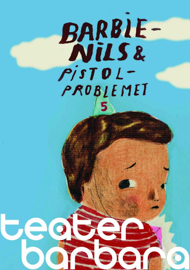 Barbie-Nils och Pistolproblemet Affisch - Teater Barbara